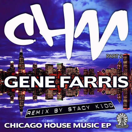 Gene Farris - Chicago House Music EP