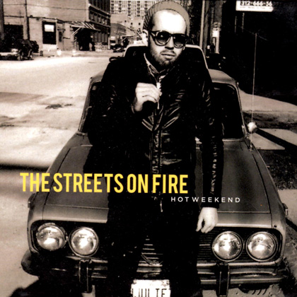 The Streets On Fire - Hot Weekend
