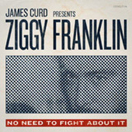 Ziggy Franklin - No Need To Fight About It